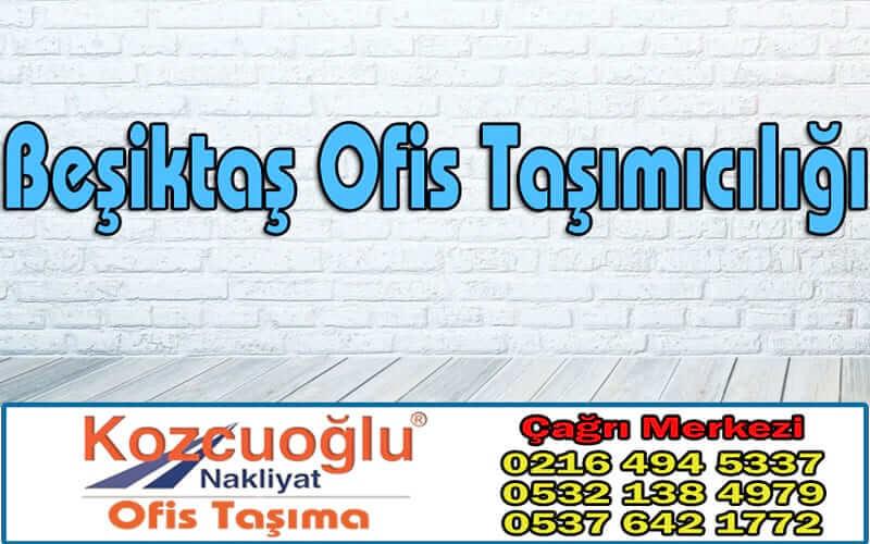 Beşiktaş Ofis Taşımaıclığı - İstanbul Kozcuoğlu Beşiktaş Ofis Taşıma Firması